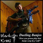 Dueling Banjos by Mark Kroos