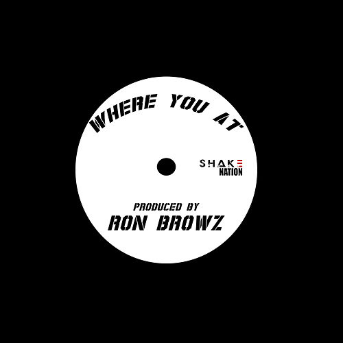 Where You At by Ron Browz
