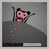 Weak (Remixes / Vol.2) by Maya Jane Coles