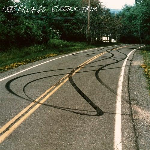 Electric Trim by Lee Ranaldo