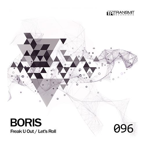 Freak U Out / Let's Roll - Single by DJ  Boris
