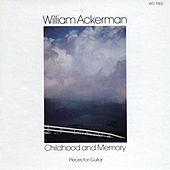 Childhood and Memory by William Ackerman