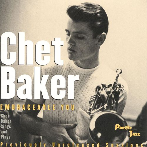 Play & Download Embraceable You: Chet Baker Sings & Plays by Chet Baker | Napster