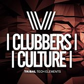 Clubbers Culture: Tribal Tech Elements - EP by Various Artists