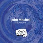 Encroaching - Single by John Mitchell
