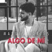 Algo de Mí by Manuel Cortés