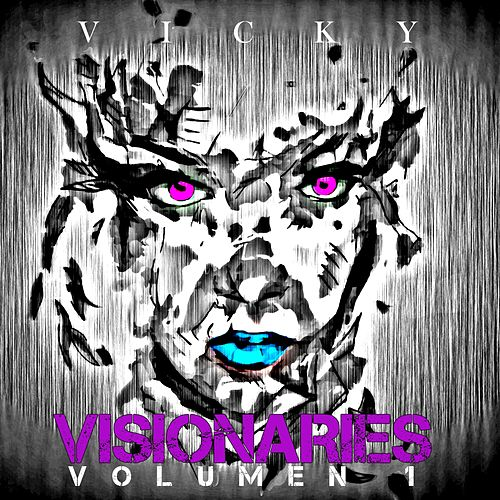 Visionaries (Vol. 1) by Vicky