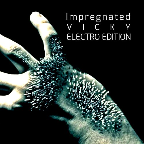 Impregnated (Electro Edition) by Vicky