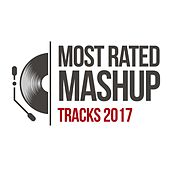 Most Rated Mashup Tracks 2017 by D'Mixmasters