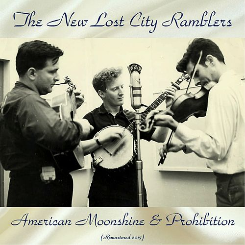 American Moonshine & Prohibition (Remastered 2017) von The New Lost City Ramblers