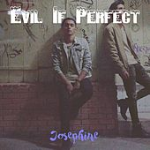 Evil If Perfect by Josephine