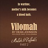 Vilomah (In Wartime, Mother's Milk Becomes a Blood Bath) by Dean Johnson with Chloe Torpey
