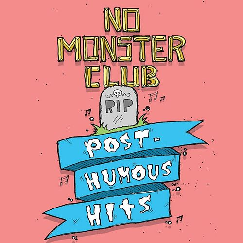 Posthumous Hits by No Monster Club