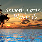 Smooth Latin Weekends von Various Artists