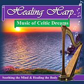 Healing Harp Music of Celtic Dreams by Bethan Myfanwy Hughes
