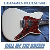 Call Me the Breeze (feat. Øyvind Andersen) by Drammen Bluesband