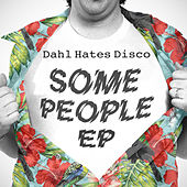 Some People by Dahl Hates Disco