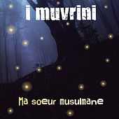 Ma soeur musulmane (Edit version) by I Muvrini