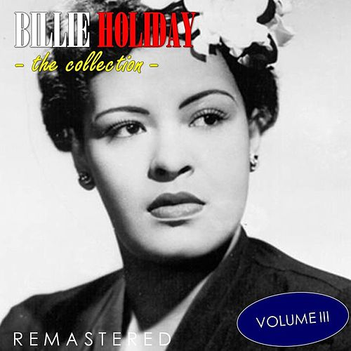 The Collection, Vol. 3 (Remastered) de Billie Holiday