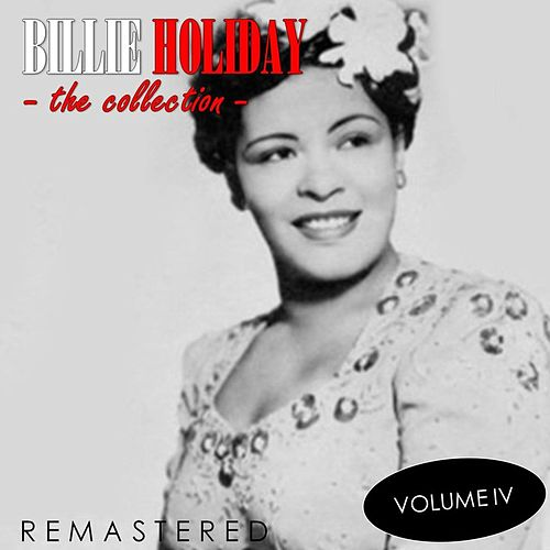 The Collection, Vol. 4 (Remastered) de Billie Holiday