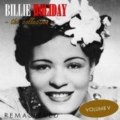 The Collection, Vol. 5 (Remastered) von Billie Holiday