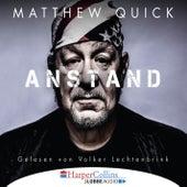 Anstand (Ungekürzt) von Matthew Quick