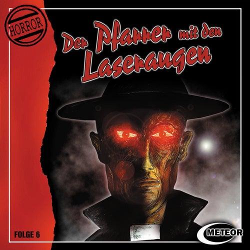 Folge 6: Der Pfarrer mit den Laseraugen von Meteor Horror