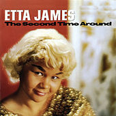 Second Time Around (Remastered) by Etta James