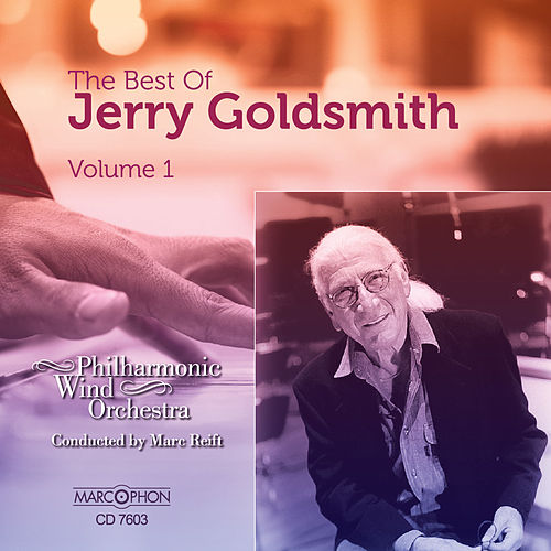 The Best of Jerry Goldsmith, Vol. 1 by Philharmonic Wind Orchestra