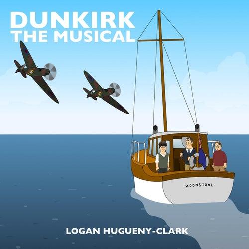 Dunkirk the Musical by Logan Hugueny-Clark