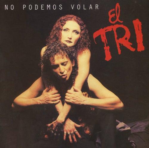 Play & Download No Podemos Volar by El Tri | Napster