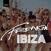 Freakin Ibiza 2017, Pt. 1 - EP by Various Artists