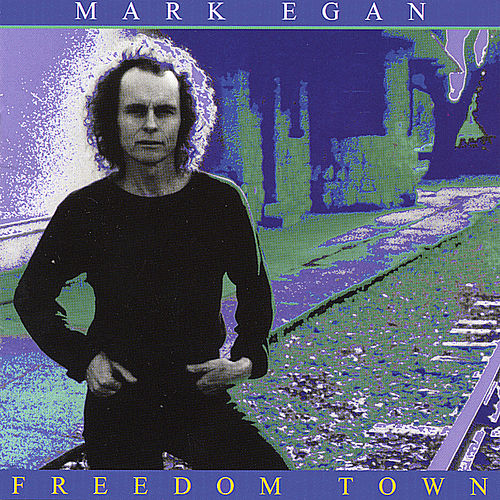Play & Download Freedom Town by Mark Egan | Napster