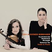 Szymanowski & Hindemith & Respighi: Sonatas for Violin and Piano by Lea Birringer and Esther Birringer