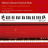 Wagner: Paraphrases and Transcriptions (Edition Ruhr Piano Festival, Vol. 31) (Live) by Various Artists