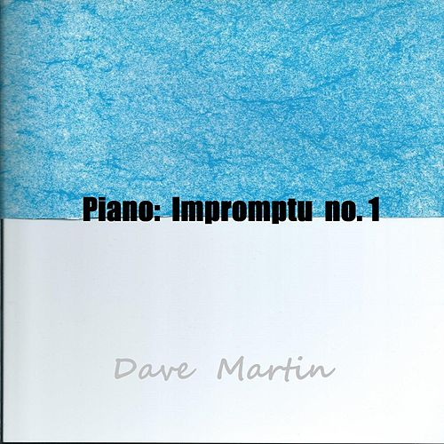 Piano: Impromptu, No. 1 by Dave Martin