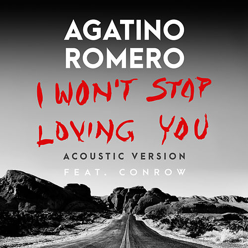 I Won't Stop Loving You (Acoustic Version) [feat. Conrow] von Agatino Romero