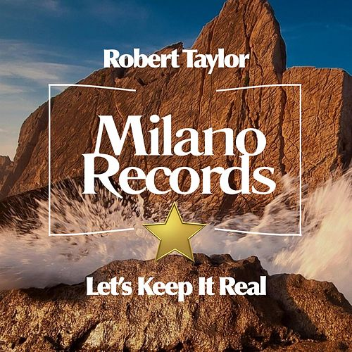 Let's Keep It Real de Robert Taylor