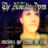The Acoustic Opera: Canciones Que Cierran un Ciclo by Ares Turner