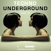 Doppelgänger pres. Techno Underground Vol. 3 (incl. exclusive Mix-Session) by Various Artists
