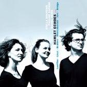 Hamlet Echoes: Songs By Loeffler, Liszt, Brahms, Shostakovich, Jost & Bridge by Various Artists