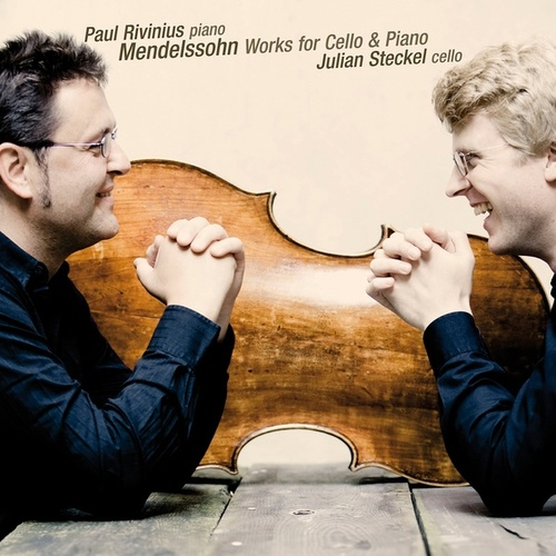 Mendelssohn: Works for Cello and Piano by Julian Steckel