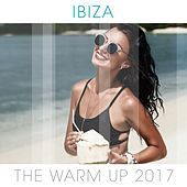 Ibiza Warm Up 2017 - EP by Various Artists