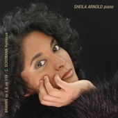 Brahms: Piano Sonata No. 3 in F Minor, Op. 5 & Klavierstuecke, Op. 119 - C. Schumann: Romance in B Minor by Sheila Arnold