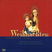 Weihnachten - Christmas - Noël by Dresdner Kammerchor and Hans-Christoph Rademann