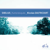 Sibelius: Humoresques (Deluxe Edition) by Various Artists