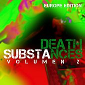 Substances (Vol. 2 Europe Edition) by Death