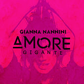 Amore gigante by Gianna Nannini