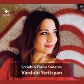 Scriabin: Piano Sonatas by Varduhi Yeritsyan