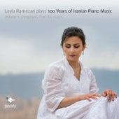 Layla Ramezan Plays 100 Years of Iranian Piano Music, Vol. 1 by Layla Ramezan